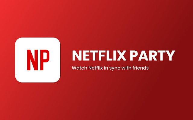 Netflix Party: Easy, Efficient, and Free